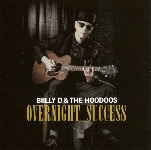 Billy D & the Hoodoos - Overnight Success (2017)